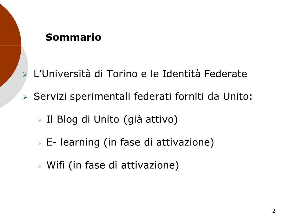 Sommario L'Università di Torino e le Identità Federate. Servizi sperimentali federati forniti da Unito: