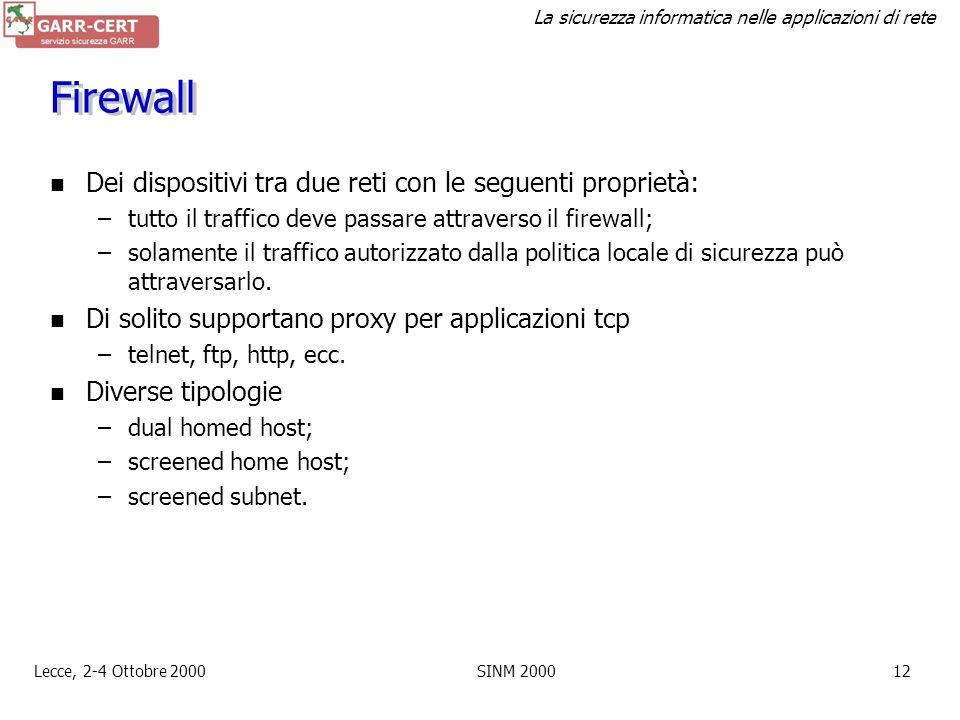 Firewall Dei dispositivi tra due reti con le seguenti proprietà: