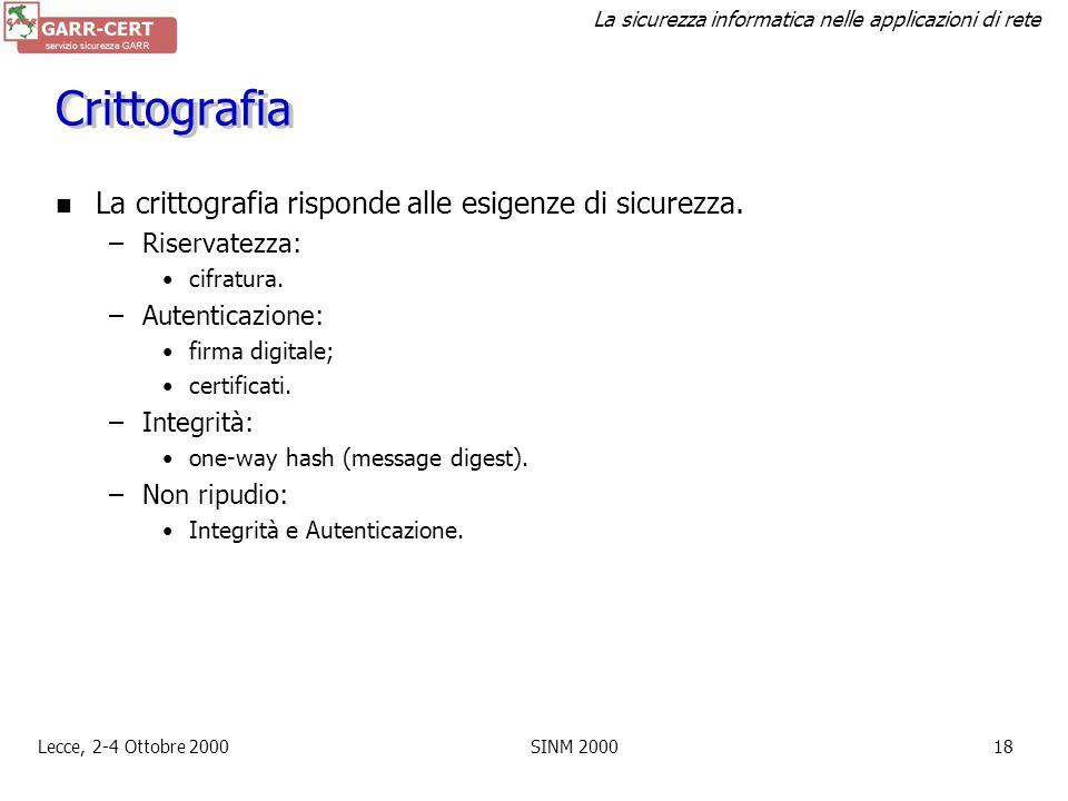 Crittografia La crittografia risponde alle esigenze di sicurezza.