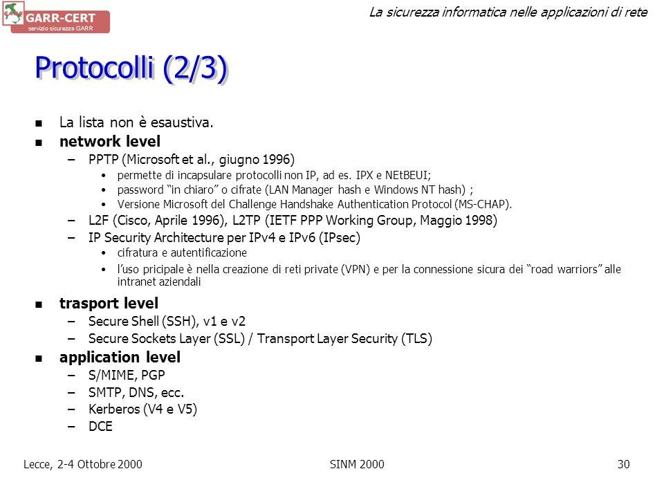 Protocolli (2/3) La lista non è esaustiva. network level