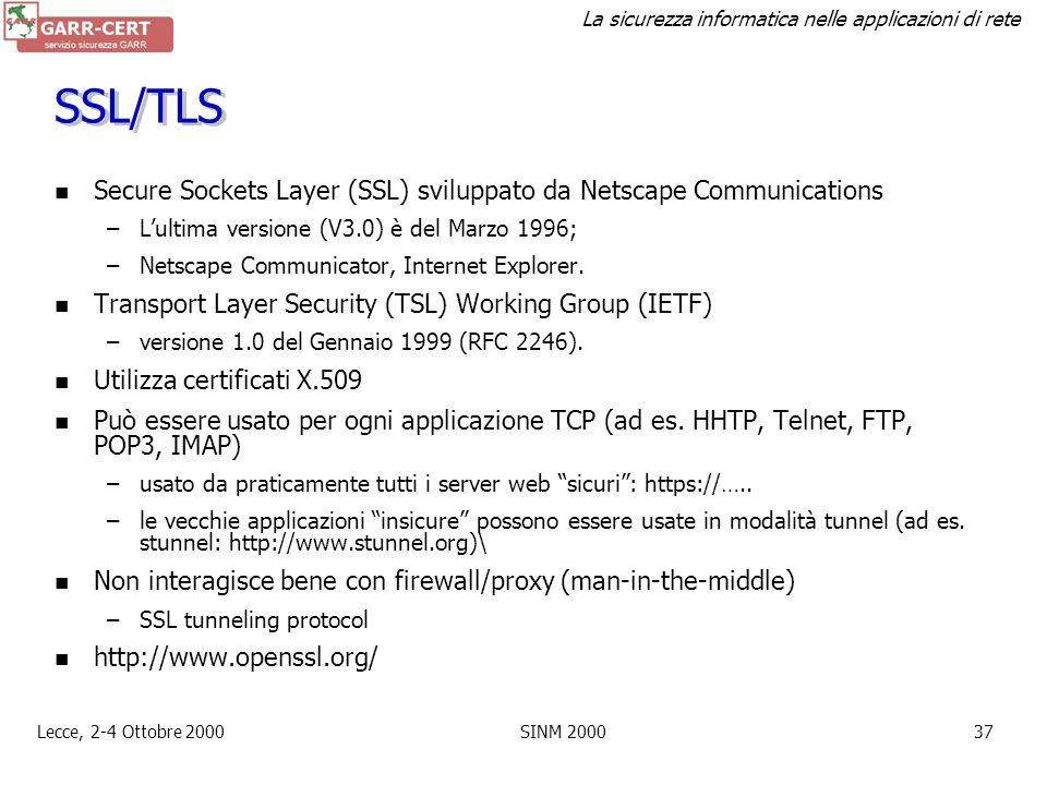 SSL/TLS Secure Sockets Layer (SSL) sviluppato da Netscape Communications. L'ultima versione (V3.0) è del Marzo 1996;