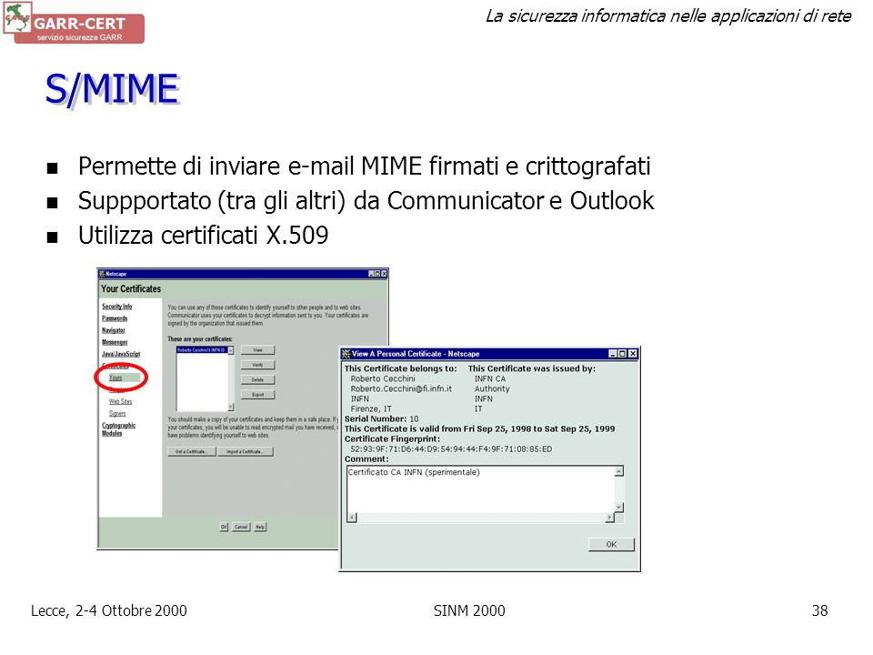 S/MIME Permette di inviare e-mail MIME firmati e crittografati