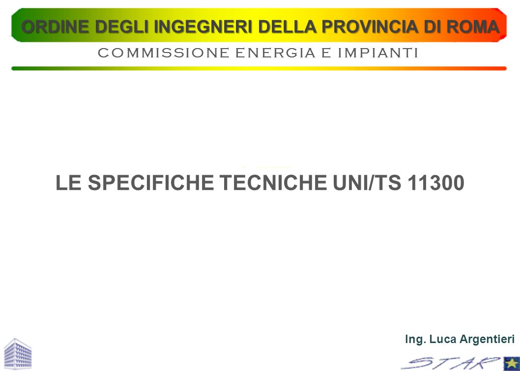 LE SPECIFICHE TECNICHE UNI/TS 11300