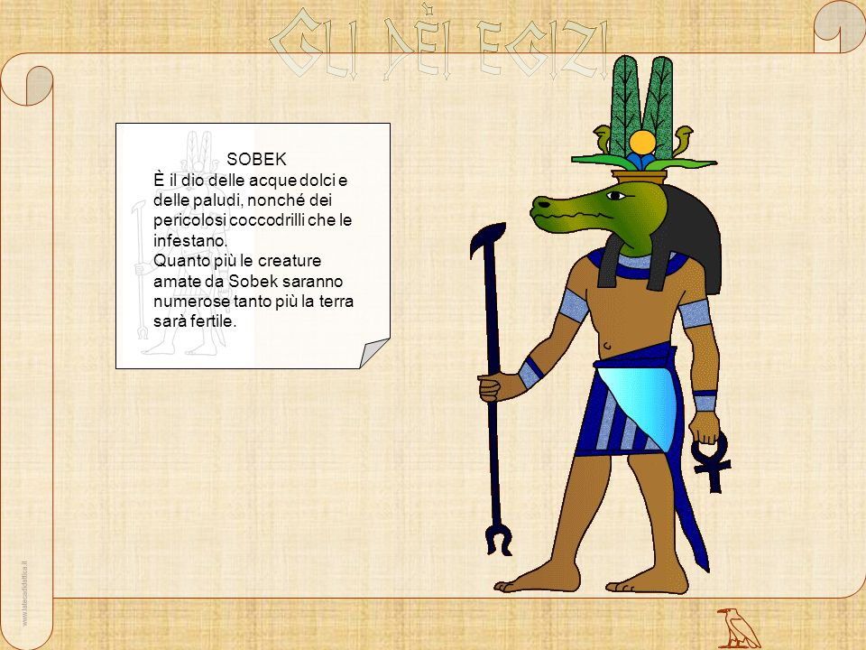 SOBEK È il dio delle acque dolci e delle paludi, nonché dei pericolosi coccodrilli che le infestano.