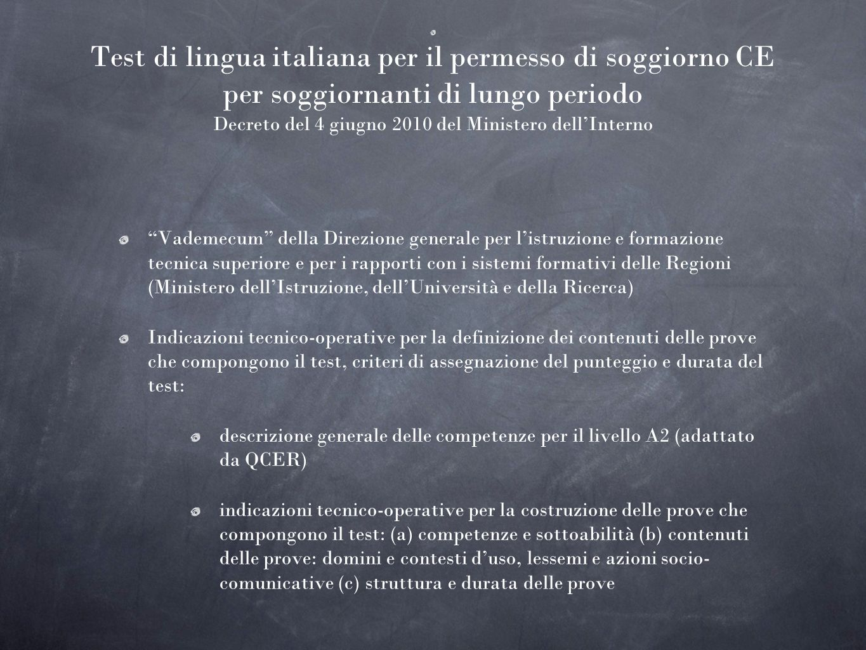 Test di lingua italiana per il permesso di soggiorno CE per soggiornanti di lungo periodo Decreto del 4 giugno 2010 del Ministero dell'Interno