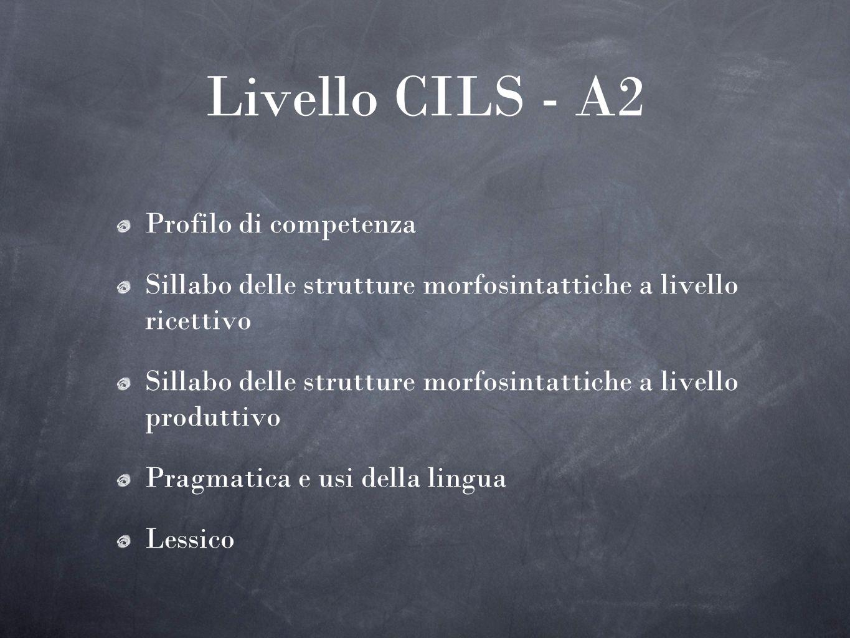 Livello CILS - A2 Profilo di competenza
