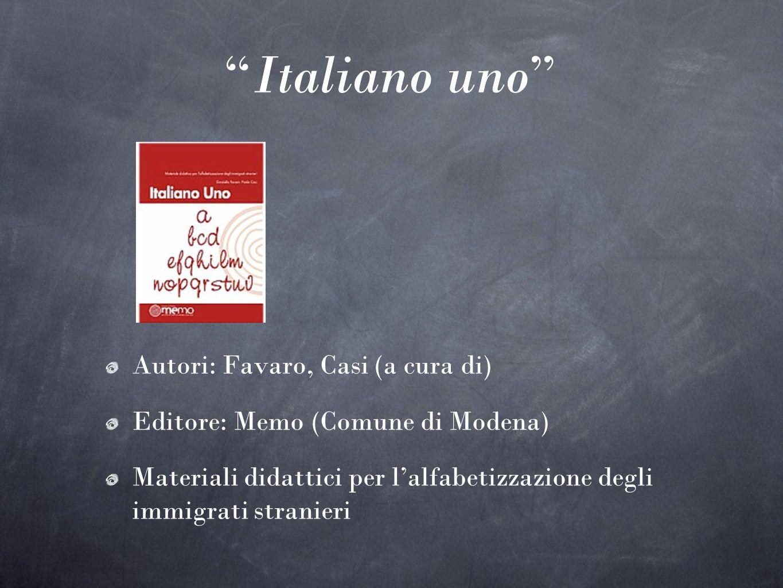 Italiano uno Autori: Favaro, Casi (a cura di)