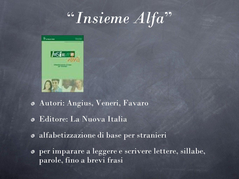 Insieme Alfa Autori: Angius, Veneri, Favaro Editore: La Nuova Italia