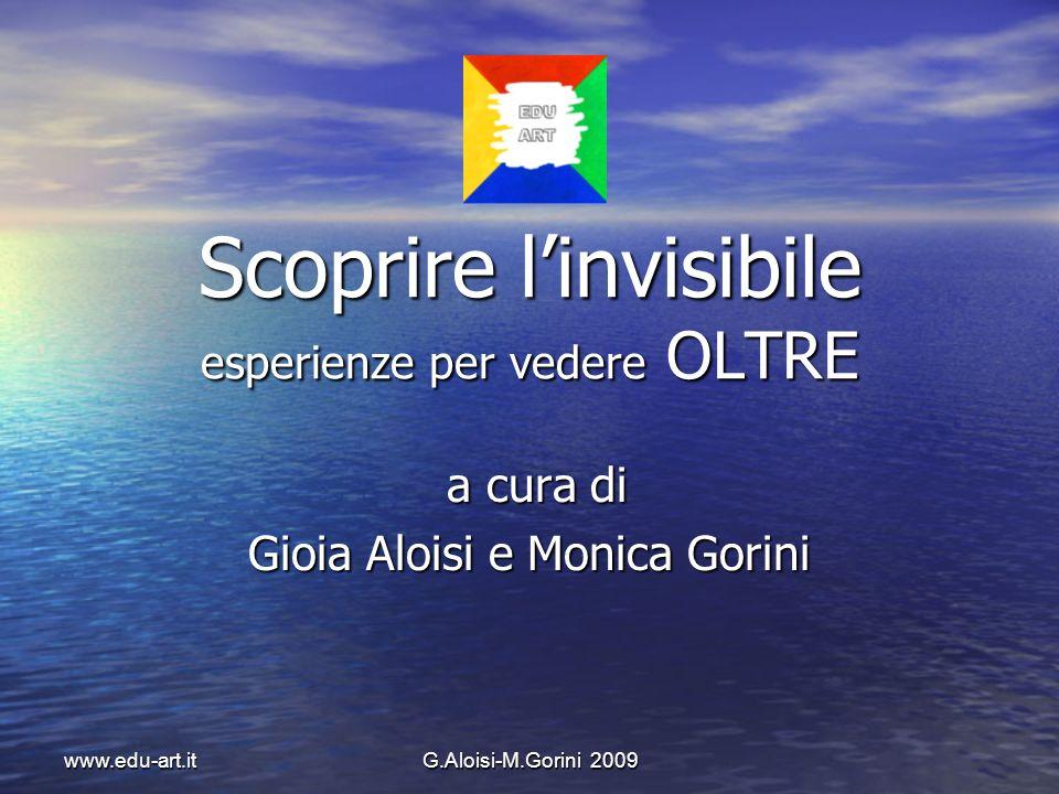 Scoprire l'invisibile esperienze per vedere OLTRE