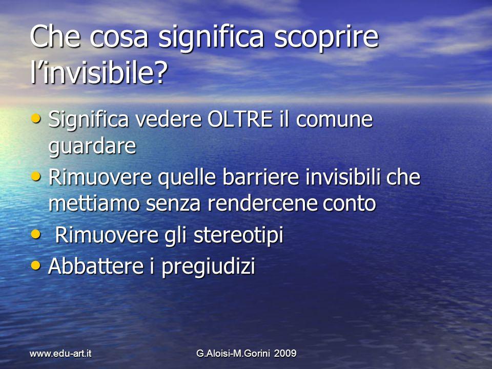 Che cosa significa scoprire l'invisibile