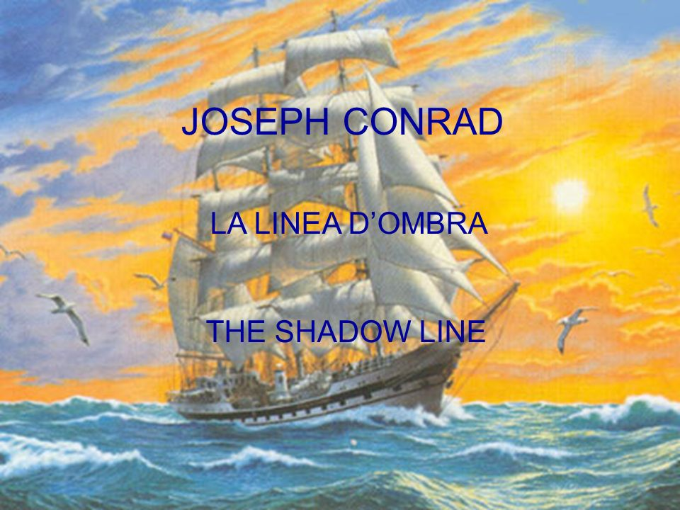 JOSEPH CONRAD LA LINEA D'OMBRA THE SHADOW LINE
