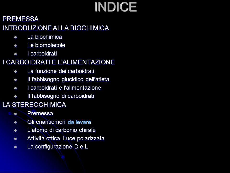 INDICE PREMESSA INTRODUZIONE ALLA BIOCHIMICA