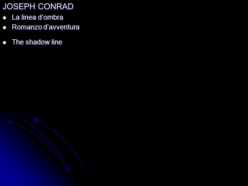 JOSEPH CONRAD La linea d'ombra Romanzo d'avventura The shadow line