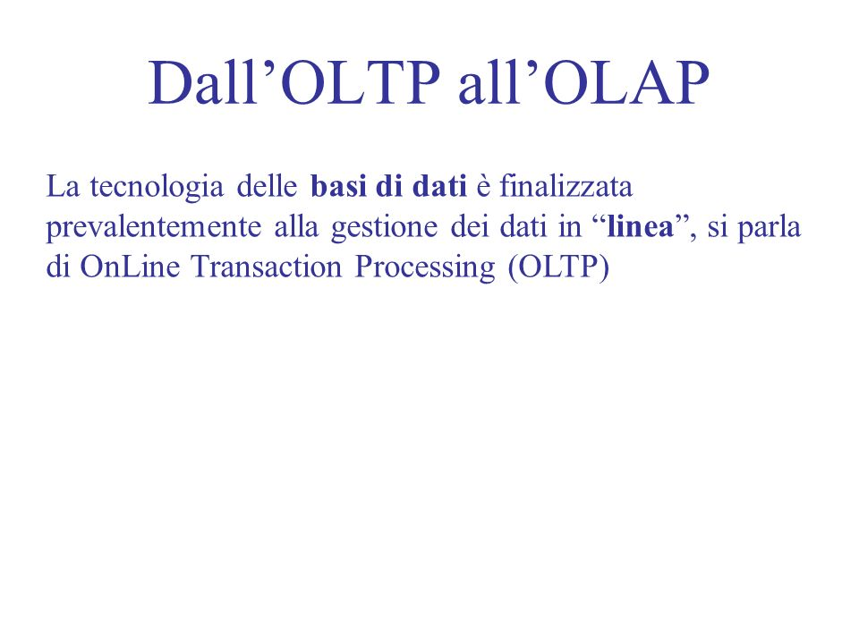 Dall'OLTP all'OLAP