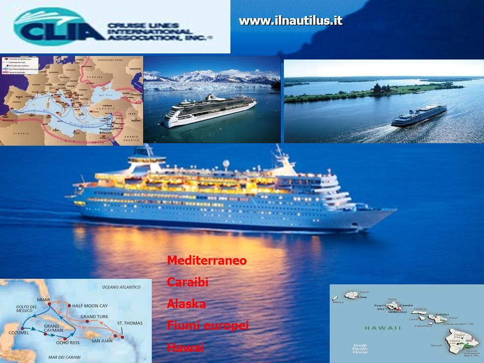 www.ilnautilus.it Mediterraneo Caraibi Alaska Fiumi europei Hawai