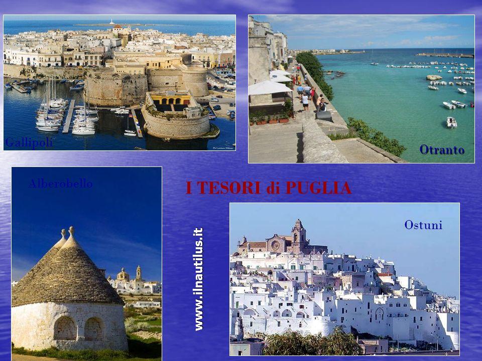 I TESORI di PUGLIA Gallipoli Otranto Alberobello Ostuni
