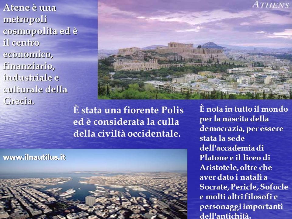 Atene è una metropoli cosmopolita ed è il centro economico, finanziario, industriale e culturale della Grecia.