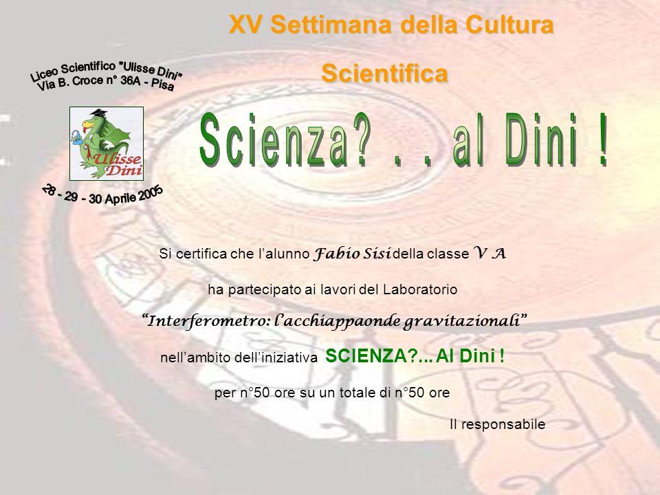 Scienza . . al Dini ! XV Settimana della Cultura Scientifica