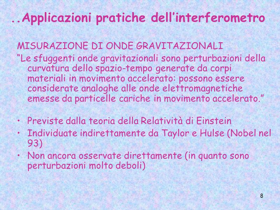 ..Applicazioni pratiche dell'interferometro