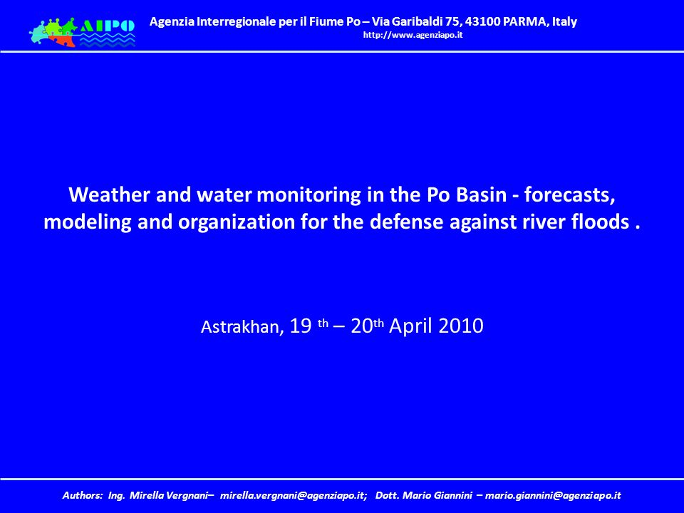 Weather and water monitoring in the Po Basin - forecasts, modeling and organization for the defense against river floods .