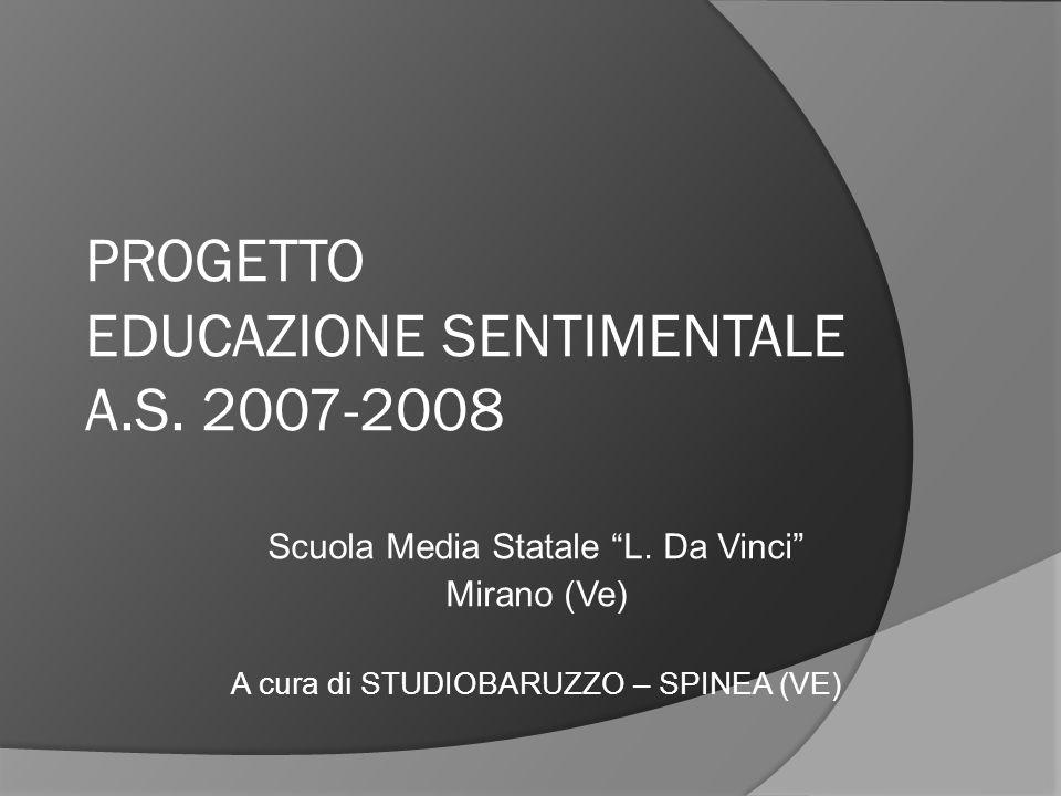 PROGETTO EDUCAZIONE SENTIMENTALE A.S. 2007-2008
