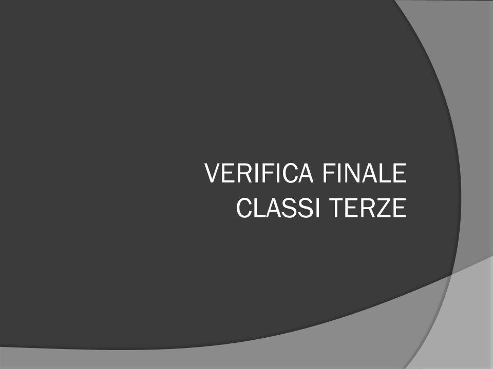 VERIFICA FINALE CLASSI TERZE