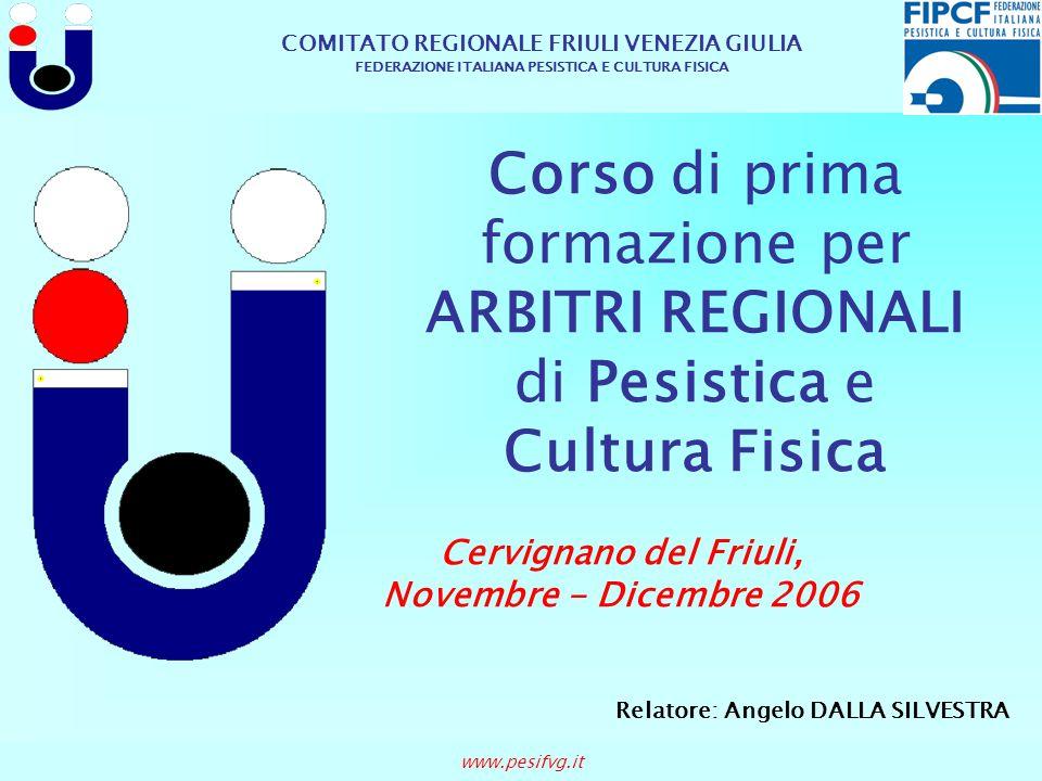 COMITATO REGIONALE FRIULI VENEZIA GIULIA FEDERAZIONE ITALIANA PESISTICA E CULTURA FISICA