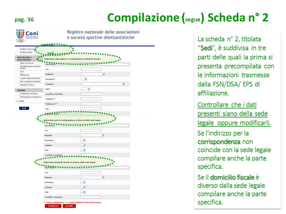 pag. 36 Compilazione (segue) Scheda n° 2
