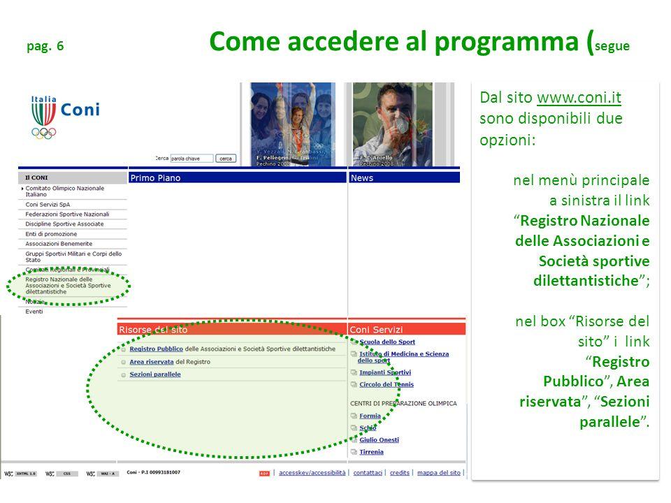 Dal sito www.coni.it sono disponibili due opzioni:
