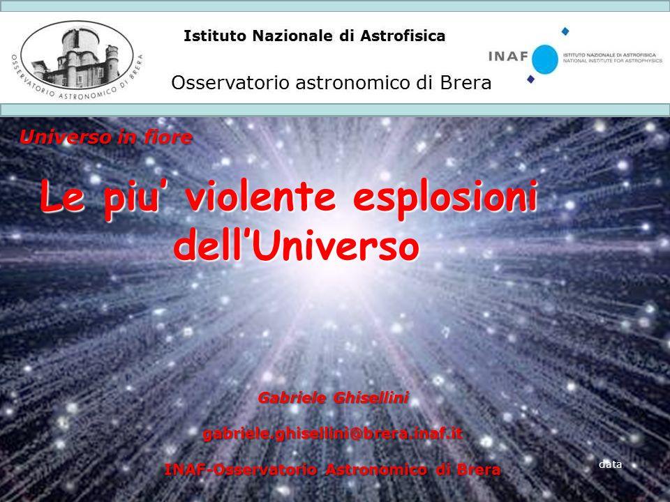 Le piu' violente esplosioni INAF-Osservatorio Astronomico di Brera