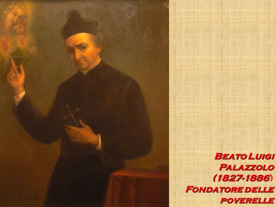 Beato Luigi Palazzolo (1827-1886 ) Fondatore delle poverelle
