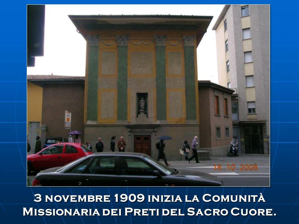 3 novembre 1909 inizia la Comunità Missionaria dei Preti del Sacro Cuore.