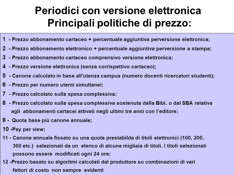 Periodici con versione elettronica Principali politiche di prezzo: