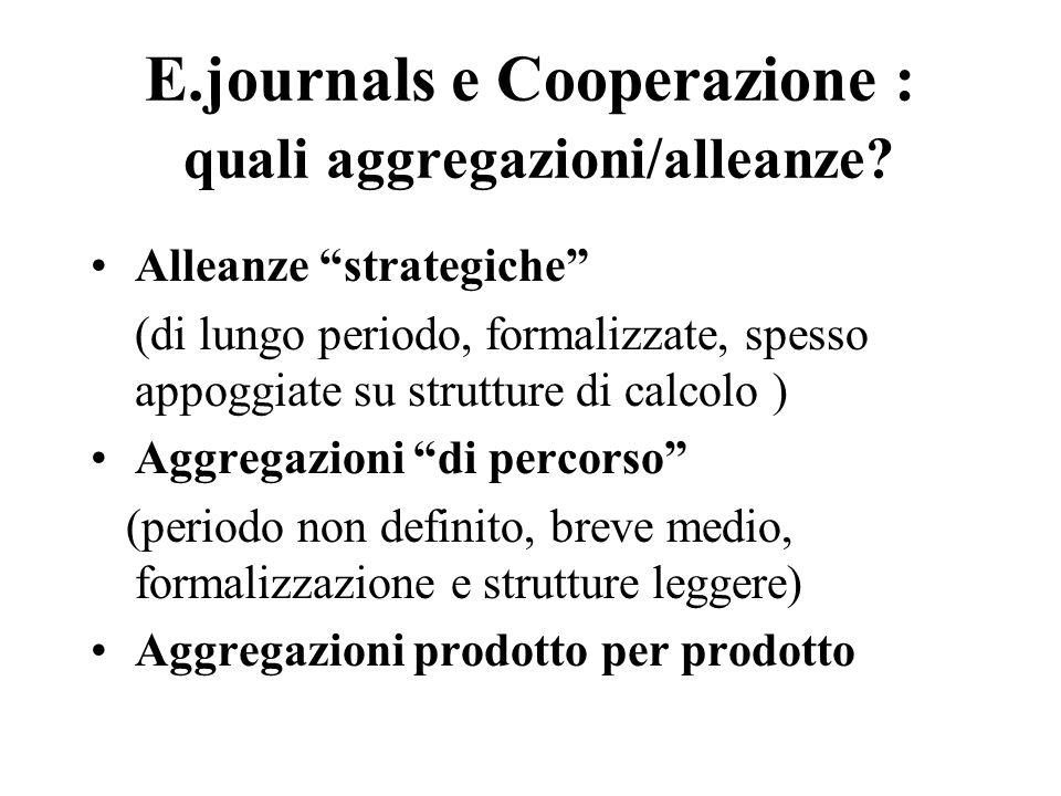 E.journals e Cooperazione : quali aggregazioni/alleanze