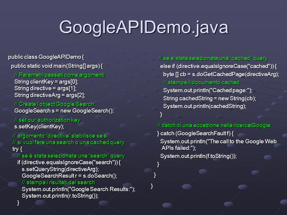 GoogleAPIDemo.java public class GoogleAPIDemo {
