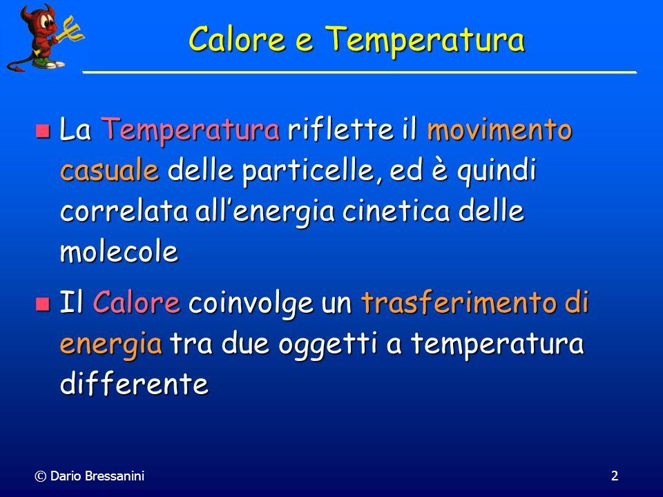 Calore e TemperaturaLa Temperatura riflette il movimento casuale delle particelle, ed è quindi correlata all'energia cinetica delle molecole.