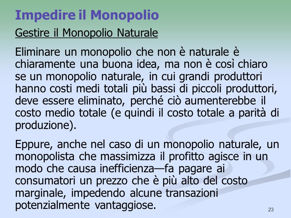 Impedire il Monopolio Gestire il Monopolio Naturale