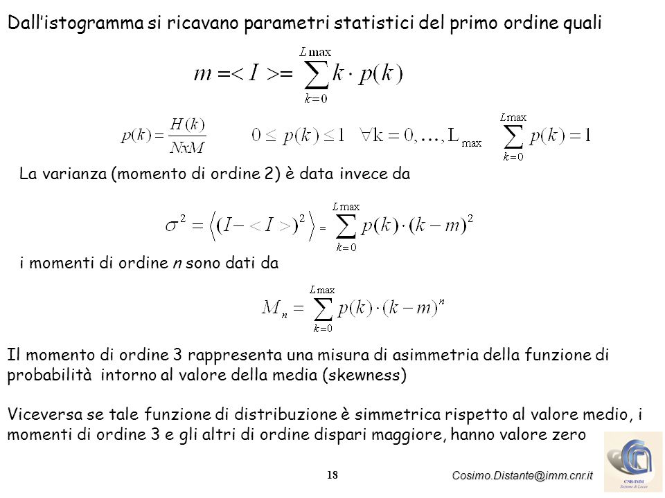 Dall'istogramma si ricavano parametri statistici del primo ordine quali