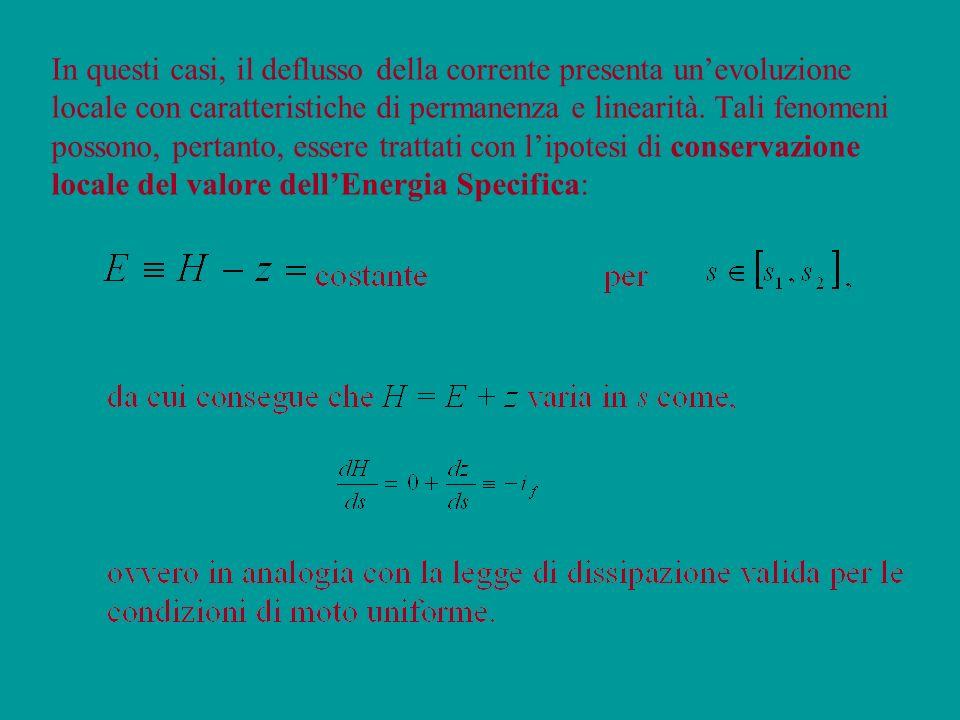 In questi casi, il deflusso della corrente presenta un'evoluzione locale con caratteristiche di permanenza e linearità.