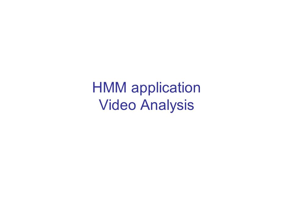HMM application Video Analysis