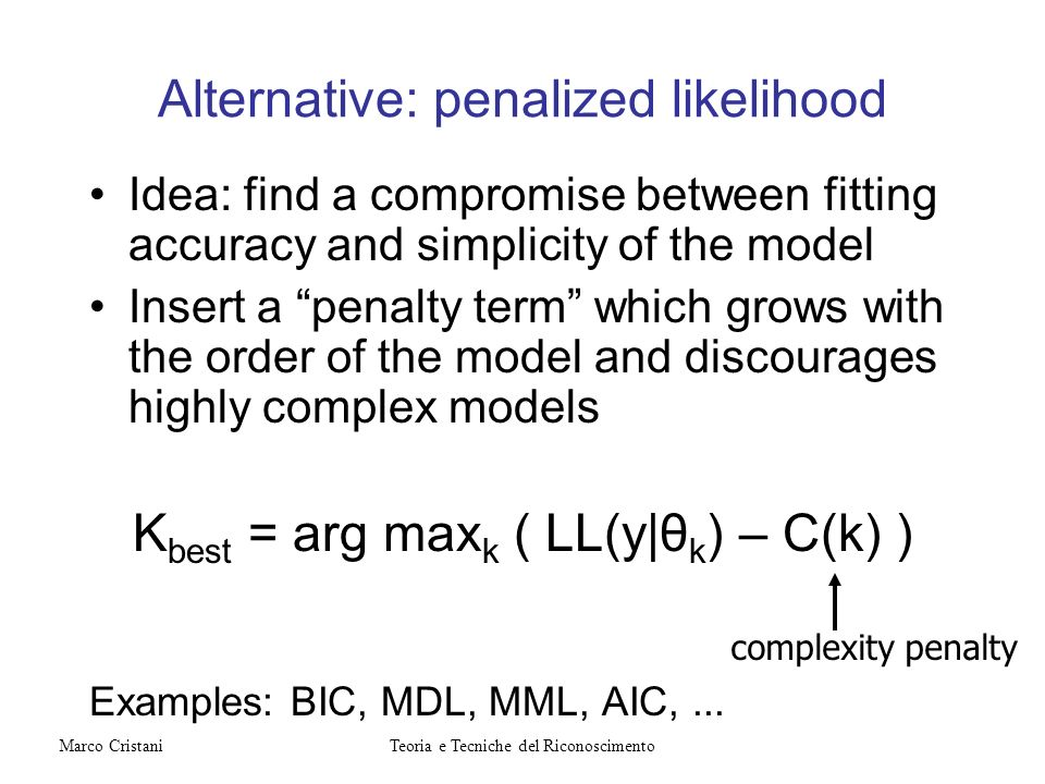 Alternative: penalized likelihood