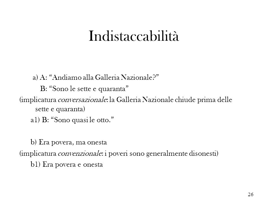 Indistaccabilità a) A: Andiamo alla Galleria Nazionale