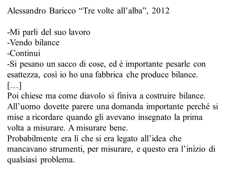 Alessandro Baricco Tre volte all'alba , 2012