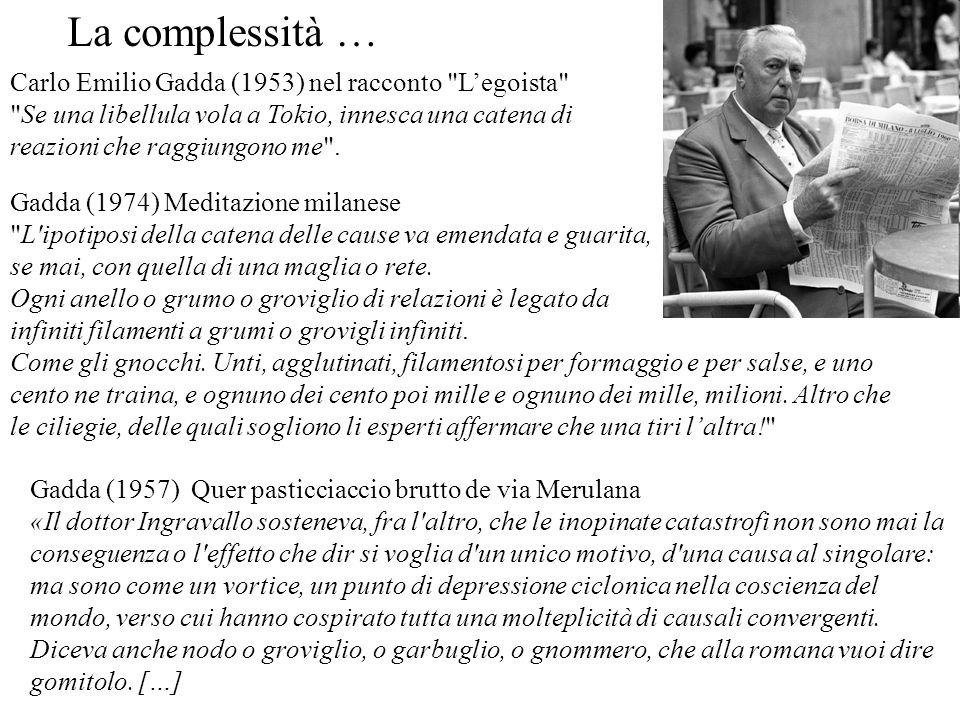 La complessità … Carlo Emilio Gadda (1953) nel racconto L'egoista