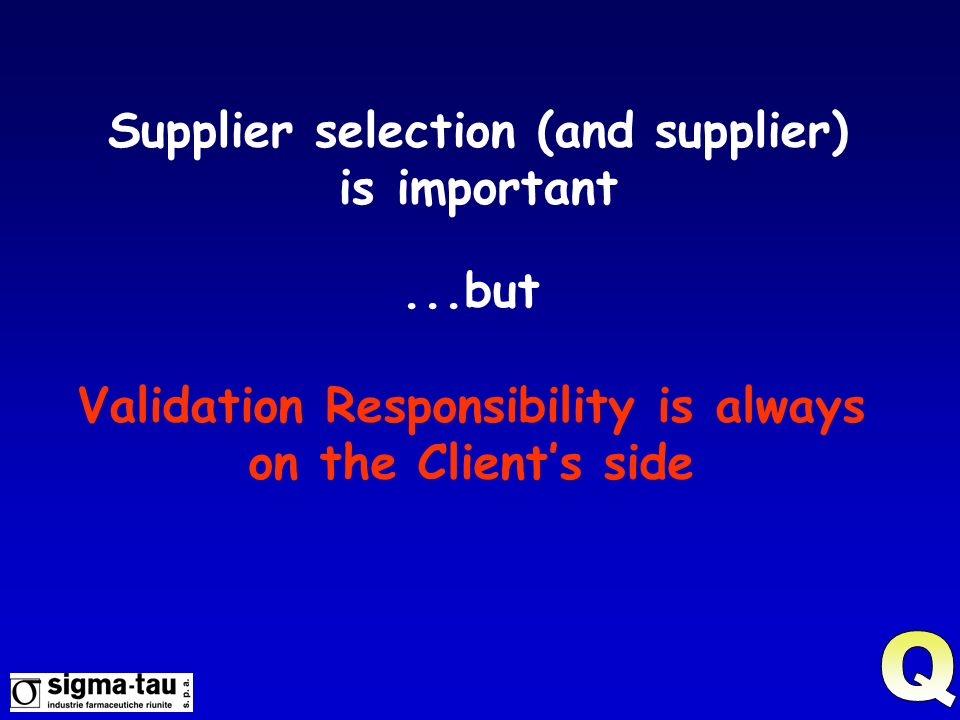 Supplier selection (and supplier) is important
