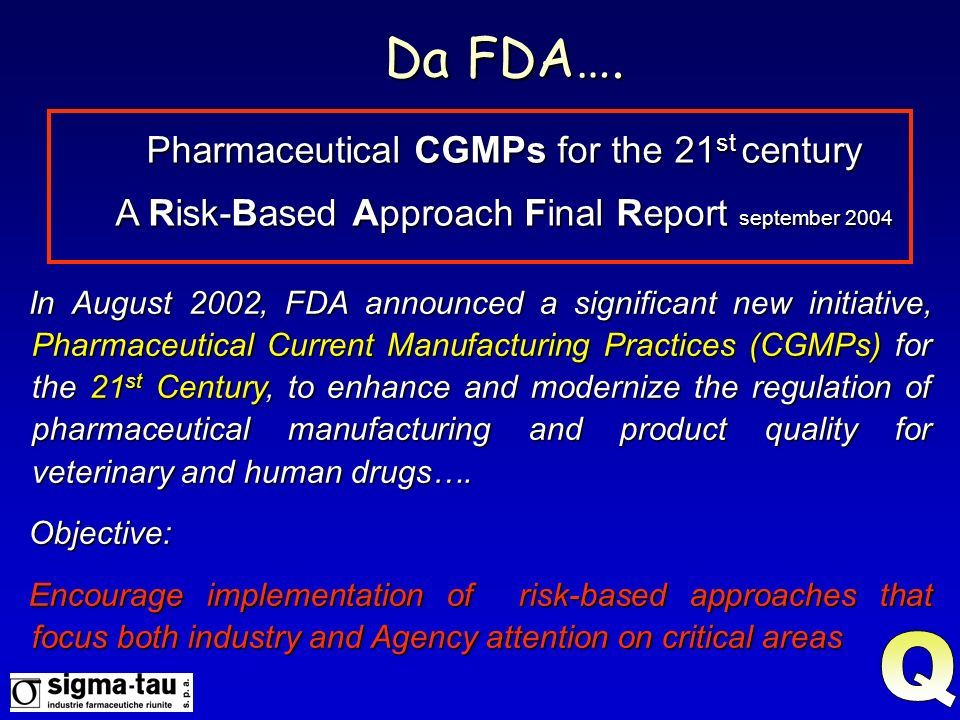 Da FDA…. Q Pharmaceutical CGMPs for the 21st century