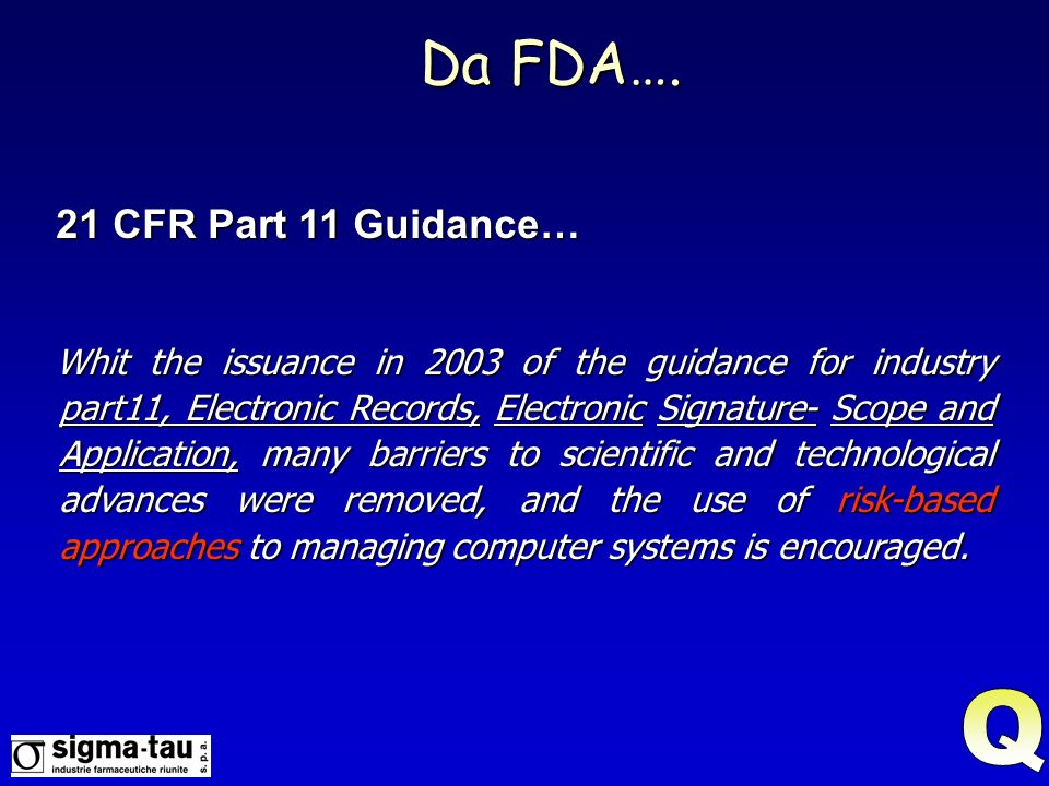Da FDA…. Q 21 CFR Part 11 Guidance…