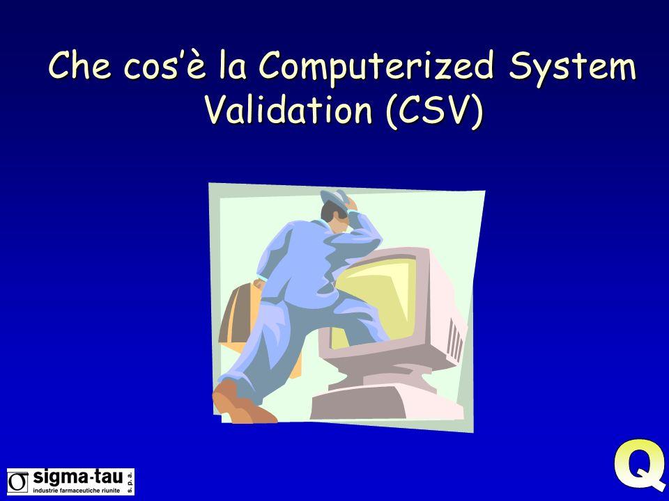 Che cos'è la Computerized System Validation (CSV)