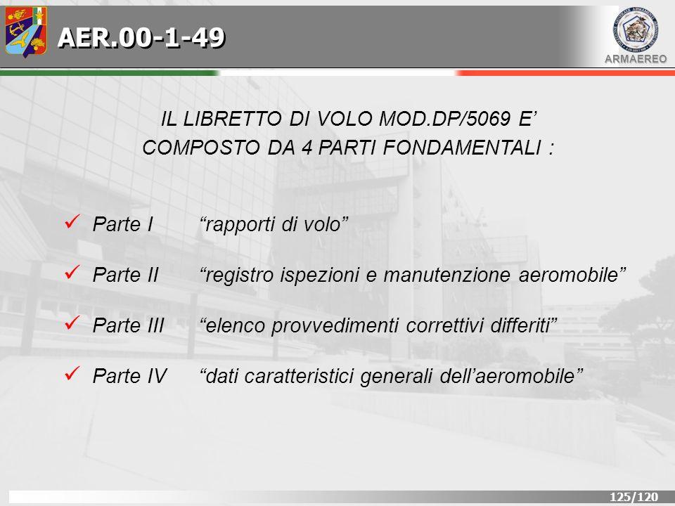 IL LIBRETTO DI VOLO MOD.DP/5069 E' COMPOSTO DA 4 PARTI FONDAMENTALI :