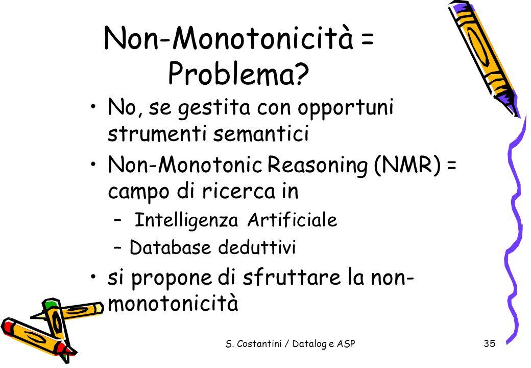 Non-Monotonicità = Problema